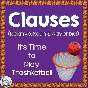 Clauses (Noun, Relative, Adverbial) Trashketball Review Game