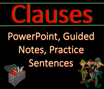Clauses! PowerPoint Slides with Guided Notes and Practice Sentences!