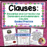 Clauses:Recognize & Correctly Use Dependent & Independent
