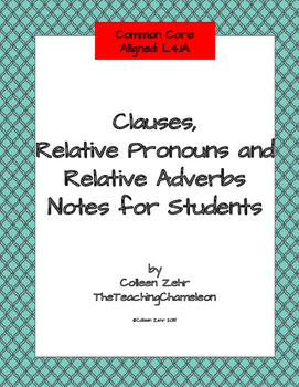 Clauses, Relative Pronouns, and Relative Adverbs Notes L4.1.A