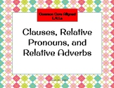 Clauses, Relative Pronouns, and Relative Adverbs Slide Pre