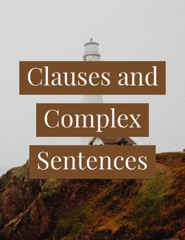 Clauses and Complex Sentences Lesson and Activities