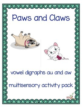 au aw vowel teams for Orton Gillingham-Paws and Claws multisensory activities
