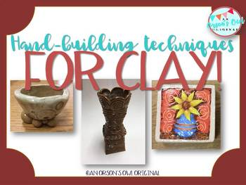 Clay: 3 Hand Building techniques