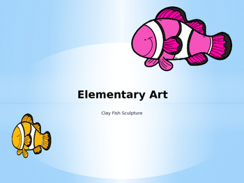 Clay Fish PowerPoint and Instruction