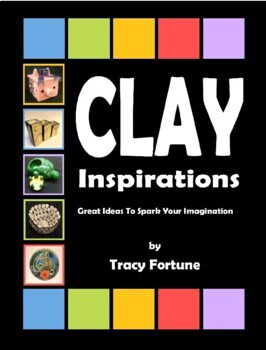 Clay Inspirations: Great Ideas to Spark Your Imagination