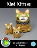 Clay Project - Kind Kittens Art Lesson