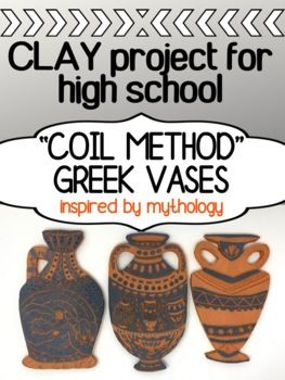 Clay Project for High School - Greek Vases - Coil Pots
