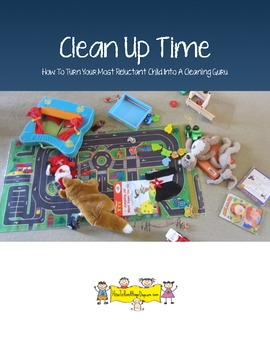 Clean up Time : How to Get Your Children to Tidy up Easily