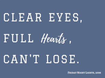 Clear Eyes, Full Hearts, Can't Lose, Printable Poster for Classroom