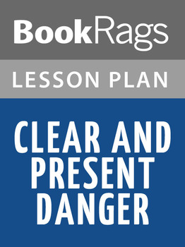 Clear and Present Danger Lesson Plans