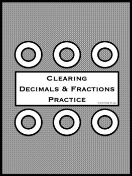 Clearing Decimals & Fractions Practice