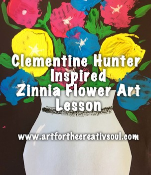 Clementine Hunter Inspired Zinnia Flower Print Lesson