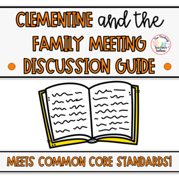Clementine and the Family Meeting Discussion Guide (ALL literature standards)