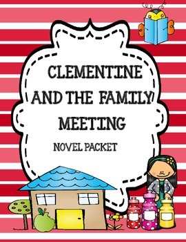Clementine and the Family Meeting ( Sara Pennypacker) Novel Study Packet