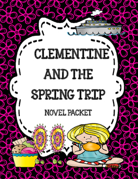 Clementine and the Spring Trip Novel Study