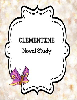 Clementine ( Sara Pennypacker) - Novel Study Packet