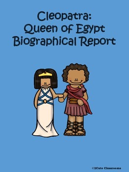 Cleopatra: Queen of Egypt Biological Report