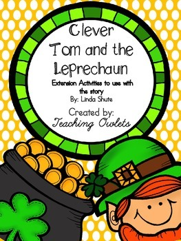 Clever Tom and the Leprechaun by Shute - Literature Unit