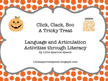 Click Clack Boo: A Tricky Treat  Language and Speech through LIteracy