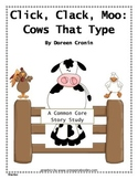 Click, Clack, Moo: Cows That Type - Common Core Story Study