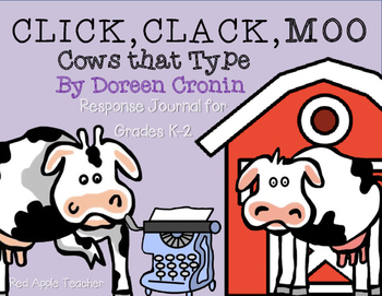 Click Clack Moo Cows That Type--Response Journal and Craftivity for K-2
