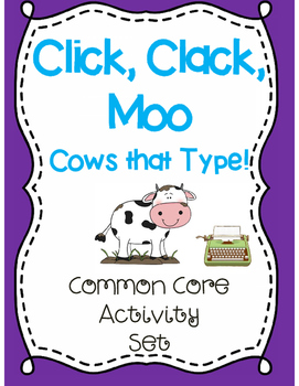 Click,Clack, Moo Cows that Type! (Common Core Aligned)