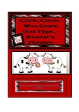 Click Clack Moo, Cows that Type, Common Core Reader's Theater