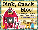 Oink, Moo, Quack! Farm-Themed Activities, Practice Pages,