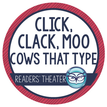 Click Clack Moo Cows that Type: Readers' Theater Script