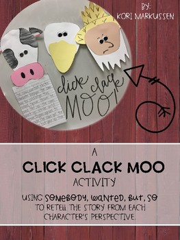Click Clack Moo- Somebody, wanted, but, so