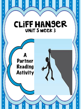 Cliff Hanger  Reading Street 4th Grade Unit 5  Partner Read centers groups