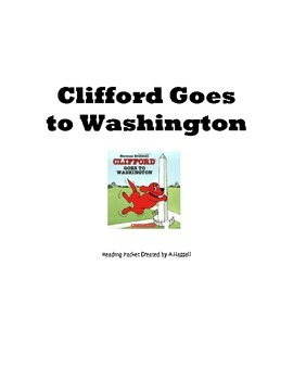 Clifford Goes to Washington Reading Packet