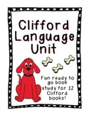 Clifford Language Unit: Reading, Writing and Word Work for