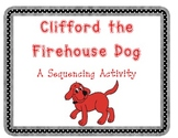 Clifford the Fire House Dog Sequencing