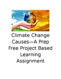 Climate Change Causes—A Prep Free Project Based Learning Assignment