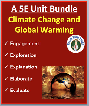 Climate Change and Global Warming - Complete 5E Unit