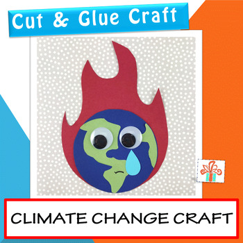 Climate Change Craft - Earth Day Craft - Climate Change Project