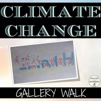 Climate Change Gallery Walk Activity - Great for Earth Day
