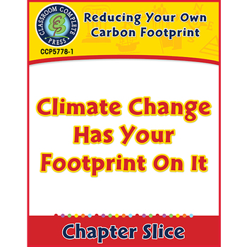 Reducing Your Own Carbon Footprint:Climate Change Has Your Footprint On It Gr5-8
