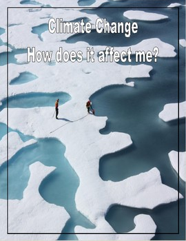 Climate Change: How does it affect me? (UPDATED February 2017)
