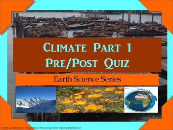 Climate - Intro Quiz Special Education/Autism/CP/DHH/OHI/LD/ELD