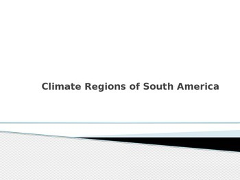 Climate Regions of South America PowerPoint