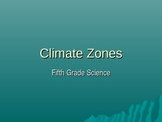 Climate Zones Power Point 5.E.1.1-3