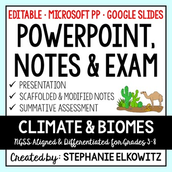 Climate and Biomes PowerPoint, Notes & Exam (Differentiated and Editable)