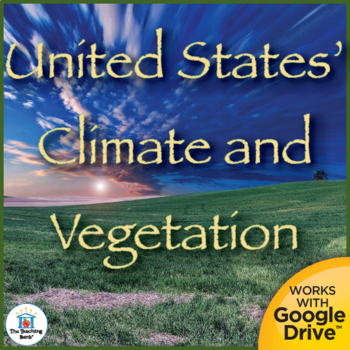 Climate and Vegetation in the United States Interactive Notebook