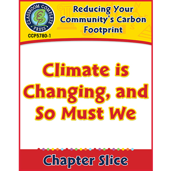 Reducing Your Community Carbon Footprint:Climate is Changing & So Must We Gr.5-8