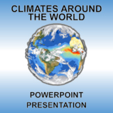 Climates Around the World - PowerPoint and Printable! Low Prep.