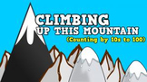 Climbing up this Mountain [Counting by 10s up to 100] (video)