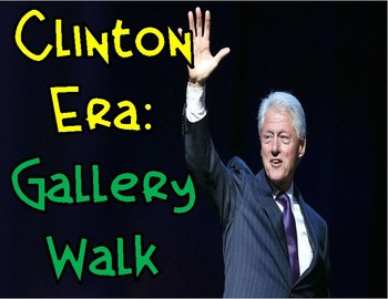 Clinton Era: Gallery Walk
